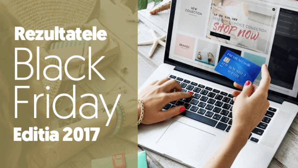 Rezultatele Black Friday 2017 in cifre: 200 milioane de euro cheltuite