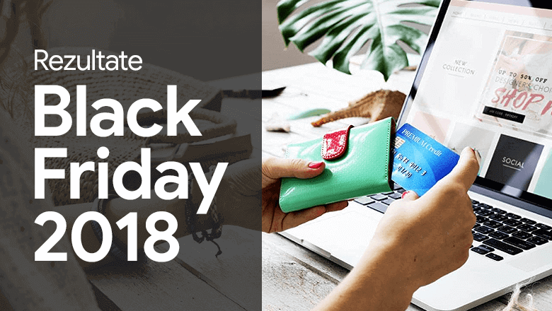 Rezultate Black Friday 2018