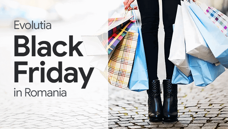 Evolutia vanzarilor de Black Friday in Romania
